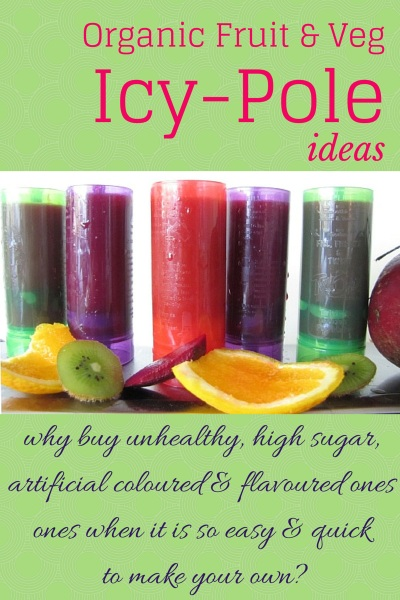 Healthy Homemade Organic Fruit and Vegetable Icy Pole Recipes