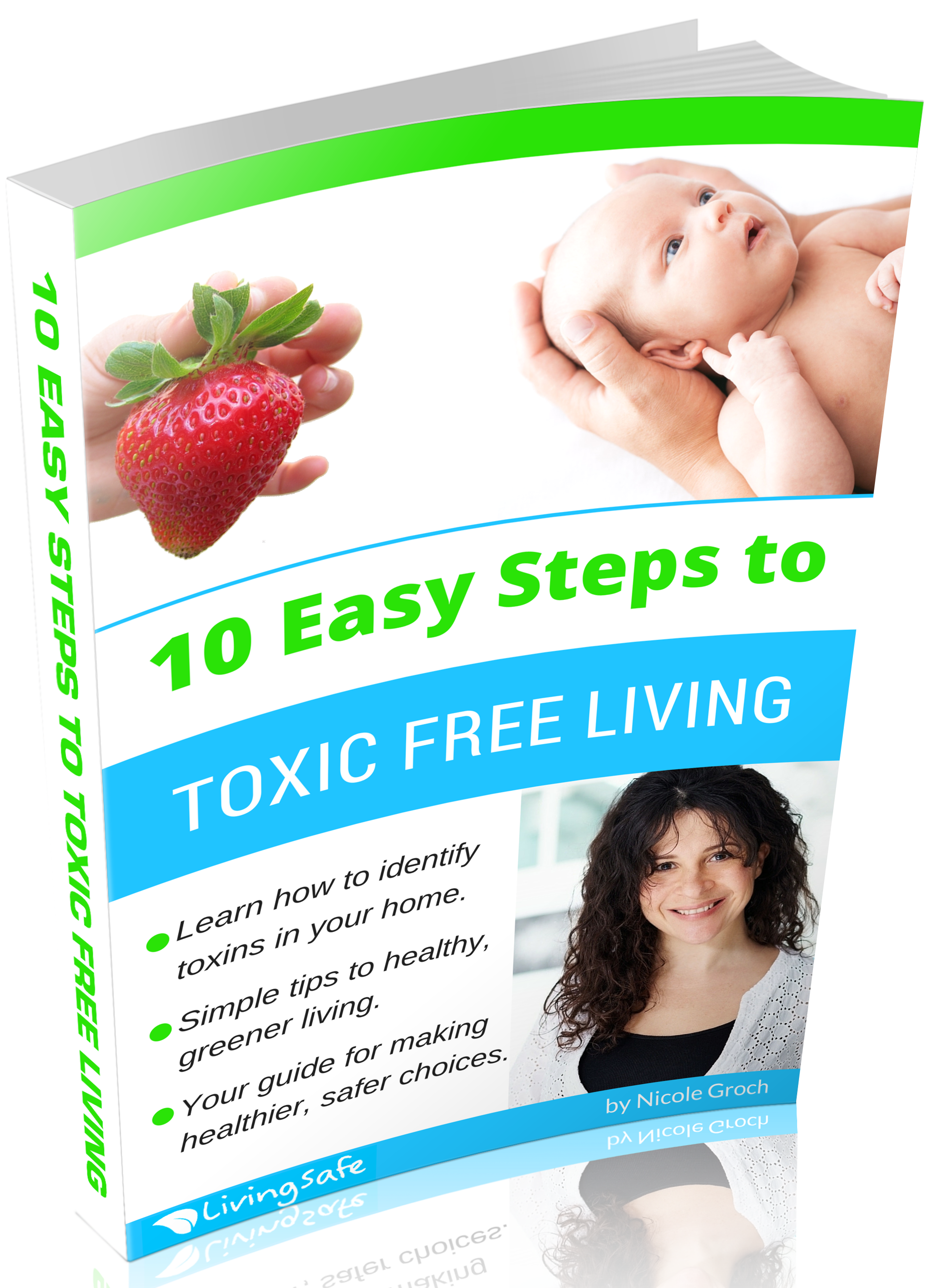 10 Easy Steps Toxic Free. EmmaOrganics. Copyright © 2017 Living Safe ...