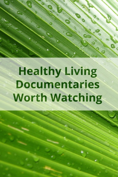 A List Of The Very Best Health and Environmental Documentaries
