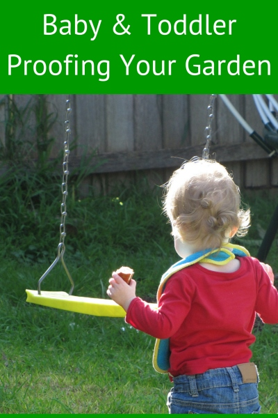 Backyard Safety For Toddlers. Baby Proofing Your Garden.