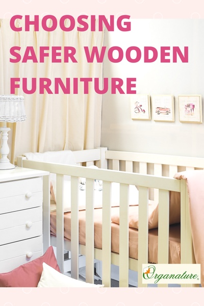 Why We Should Choose Non Toxic Wooden Furniture